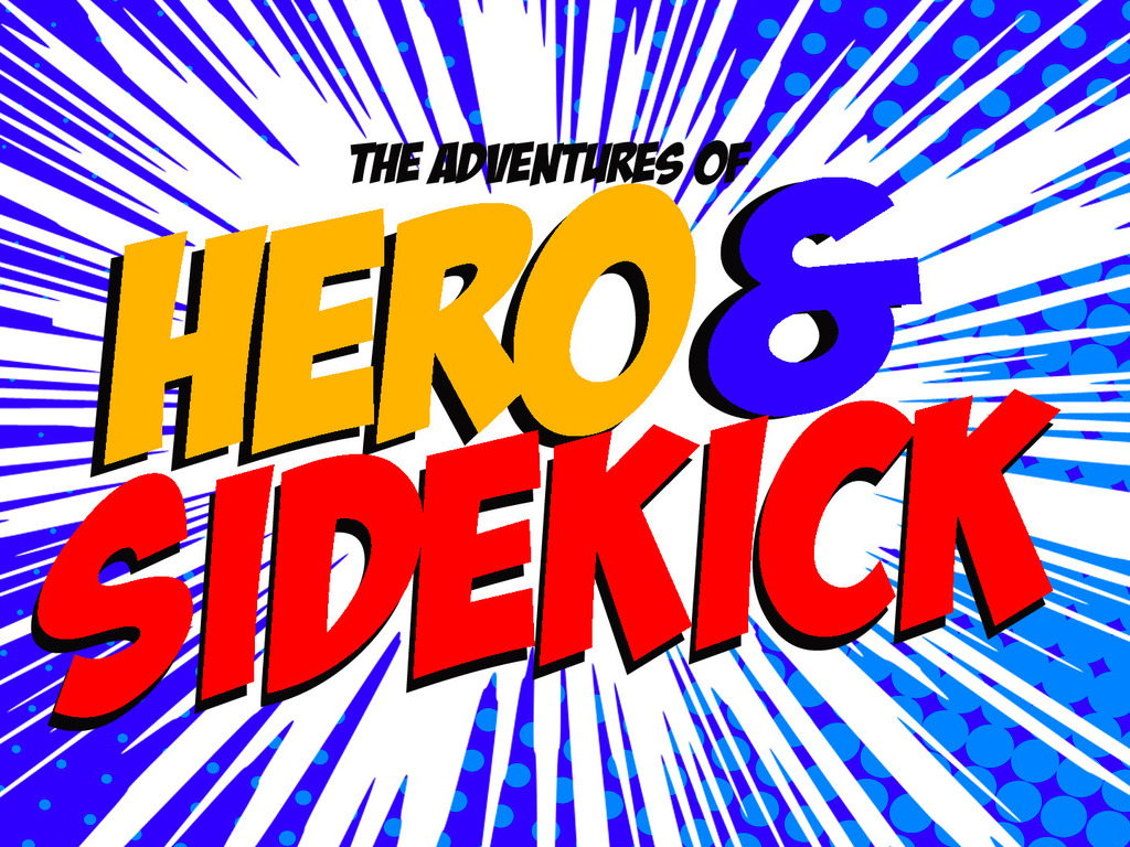 Name:  The Adventures of Hero and Sidekick.jpg